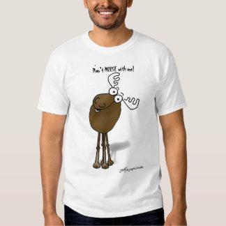 ¡No hacen los ALCES conmigo! Camisetas