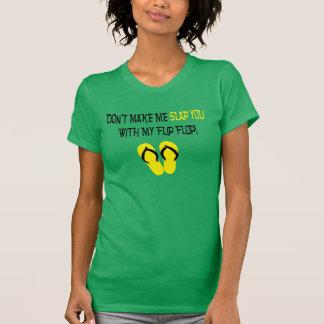 No haga que le da una palmada camiseta divertida