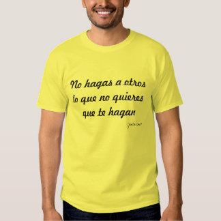 No hagas a otros lo que no quieres que te hagan... camisetas