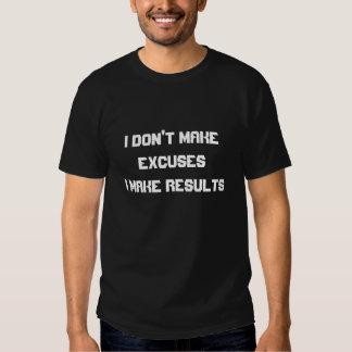No hago excusas que hago resultados camiseta