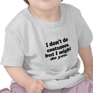 No hago los trajes, sino que puede ser que le haga camiseta