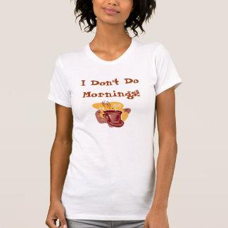 ¡No hago mañanas!! Camisas