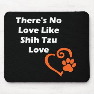 No hay amor como el amor de Shih Tzu Alfombrilla De Ratón