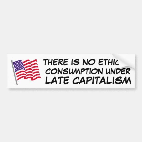 no hay consumo ético bajo capitalismo pegatina para coche