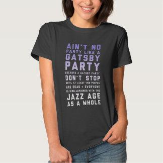 No hay fiesta como un fiesta de Gatsby Camisetas