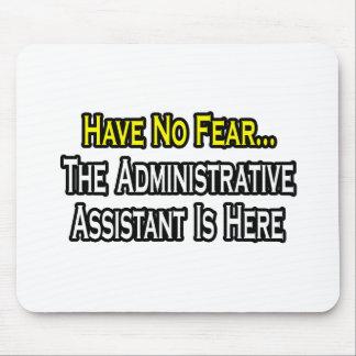 No hay miedo el ayudante administrativo aquí tapetes de ratón