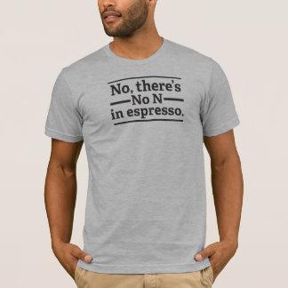 No hay N en el café express V4 Camiseta
