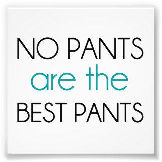 No hay pantalones los mejores pantalones impresiones fotograficas