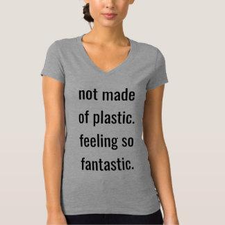 No hecho de la sensación plástica tan fantástico camiseta