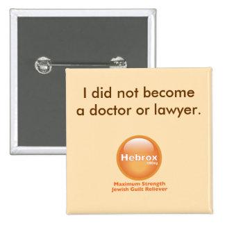 No hice doctor o abogado pin