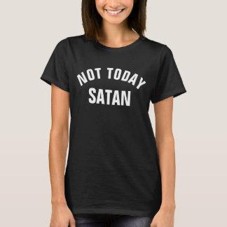 No hoy Satan… NO HOY Camiseta