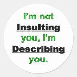 No insultarle etiqueta redonda