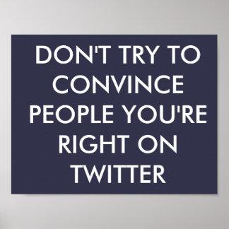 No intente convencer a gente que usted tiene razón póster