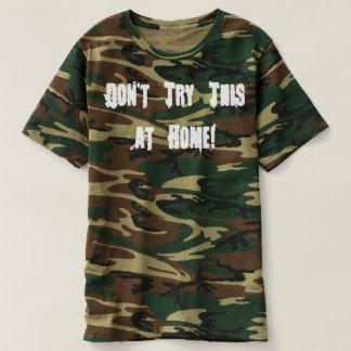 No intente esta en casa camiseta de Camo