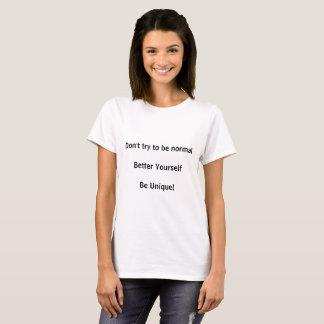 """""""No intente ser"""" mujer normal de la camisa"""