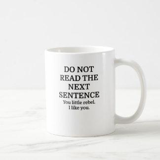 No lea la frase siguiente taza de café