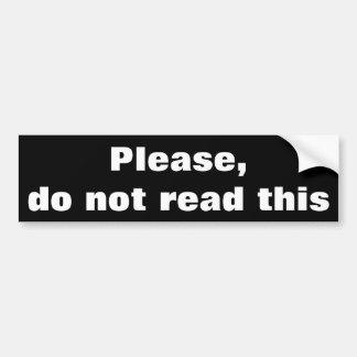 No lea por favor esto pegatina de parachoque
