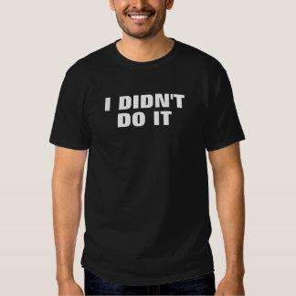 No lo hice camisa del eslogan