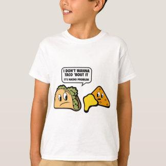 No lo quiero al combate del ` del Taco. Es Camiseta