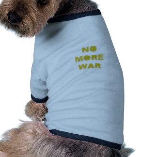 No más de plantilla de la guerra ropa de mascota