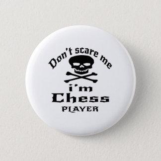 No me asuste que soy jugador de ajedrez chapa redonda de 5 cm