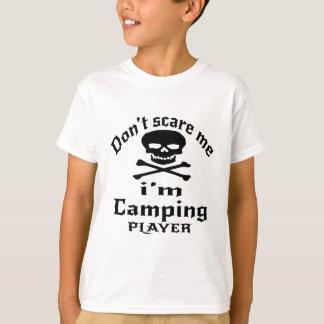 No me asuste que soy jugador que acampa camiseta