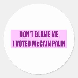 No me culpe que voté a McCain Pegatina Redonda