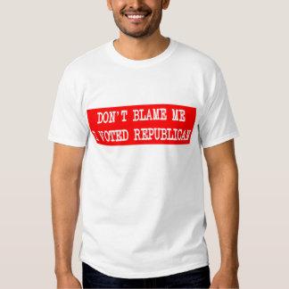 No me culpe que voté al republicano camiseta