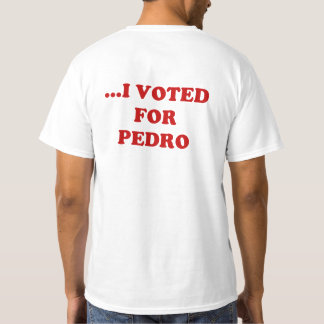 NO ME CULPE… que VOTÉ POR la camiseta de PEDRO