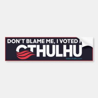 No me culpe, yo votó por Cthulhu Pegatina Para Coche
