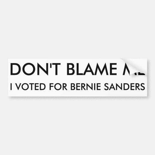 No me culpe, yo votó por las chorreadoras de pegatina para coche