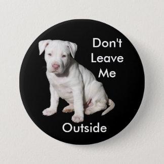 No me deje el botón del colmillo del exterior