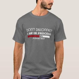 NO ME DESCONECTE están en camiseta DE PROCESO