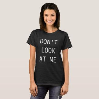 No me mire camiseta para la mujer