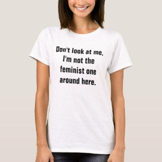 No me mire la camiseta (Anti-Feminista) de las