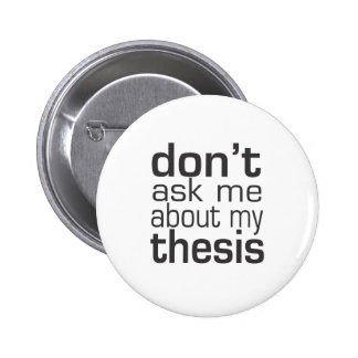 No me pregunte acerca de mi tesis pin