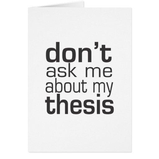 No me pregunte acerca de mi tesis tarjetas