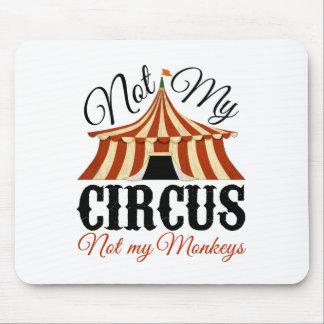 No mi circo - no mis monos alfombrilla de ratón