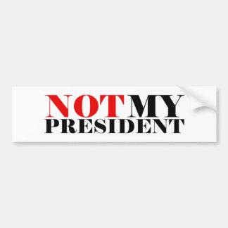 No mi presidente pegatina para el parachoques