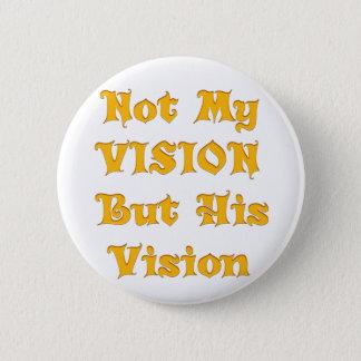 No mi Vision sino su Vision Chapa Redonda De 5 Cm