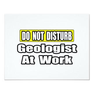 No moleste… al geólogo en el trabajo invitación 10,8 x 13,9 cm