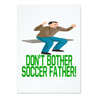 No moleste al padre del fútbol invitación 12,7 x 17,8 cm