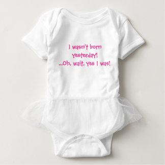 ¡No nací ayer! ¡Oh, espera, estaba sí! Body Para Bebé