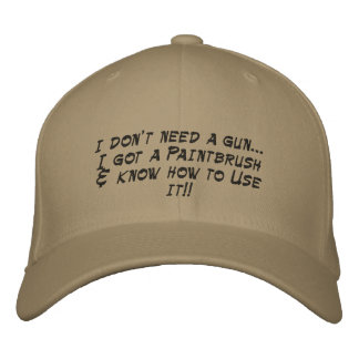 No necesito un arma… que conseguí a un Paintbrush& Gorra De Beisbol Bordada