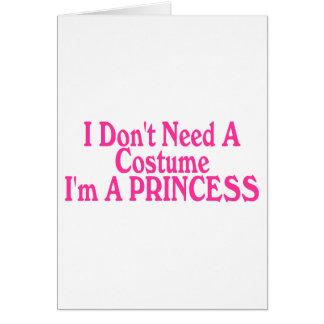 No necesito un traje que soy princesa tarjeta de felicitación