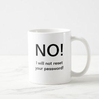 ¡NO!! No reajustaré su contraseña Taza De Café