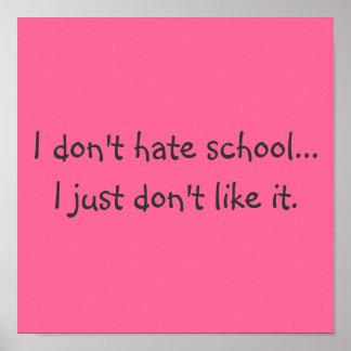 No odio la escuela… Apenas no tengo gusto de él Póster