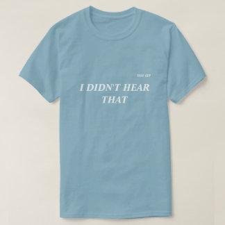 """NO OÍ ESO"" camiseta, gris Camiseta"