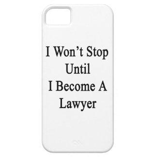 No pararé hasta que haga abogado iPhone 5 Case-Mate coberturas