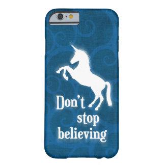 """""""No pare el creer"""" de unicornio Funda Barely There iPhone 6"""